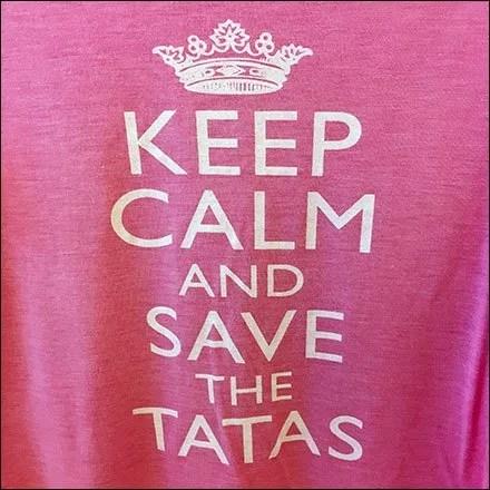 Keep Calm And Save The Tatas T-Shirt