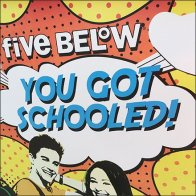 You Got Schooled Five Below Feature