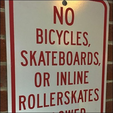 No Bicycles, Skateboards or Inline Roller Skates
