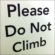 Please Do Not Climb On Display Warning Sign Feature