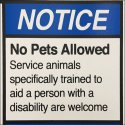 No Pets Allowed, Service Animals Only