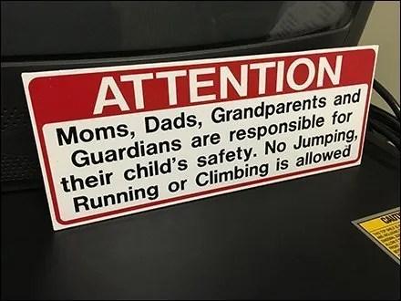 No Jumping, Running, or Climbing Allowed