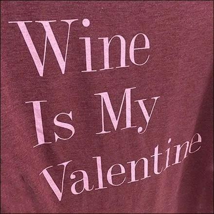 Wine Is My Valentine T-Shirt Merchandising