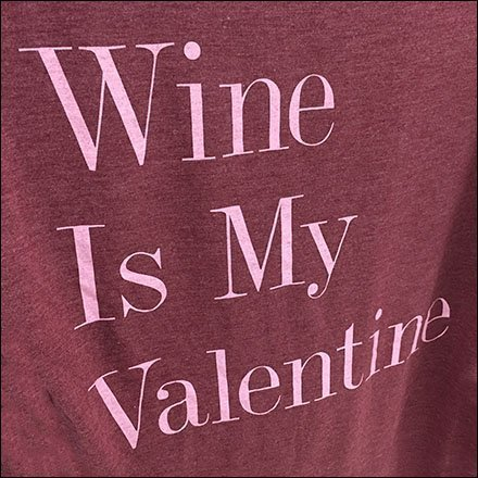Wine Is My Valentine T-Shirt Merchandising
