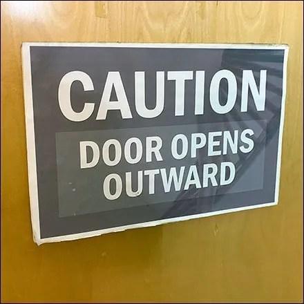 Caution Door Opens Outward Warning Sign