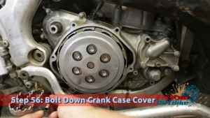 Step 56.1: Bolt Down Crank Case Cover