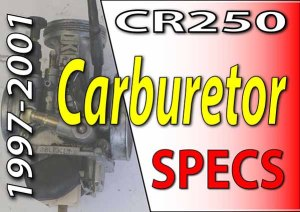 1997 -2001 Honda CR250 - Service Specifications - Carburetor Specifications