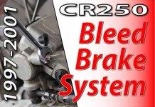 1997 -2001 Honda CR250 - Bleed Brake System Featured Image