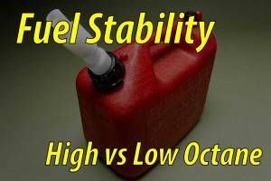 High vs Low Octane Fuel Stability