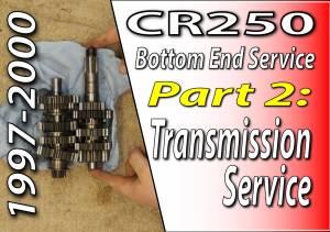 1997 - 2001 Honda CR250 - Bottom End Service - Part 2 - Transmission Service