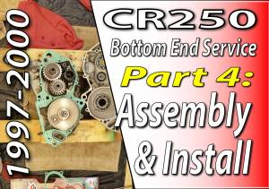 1997 - 2001 Honda CR250 - Bottom End Service - Part 4 - Assembly And Install