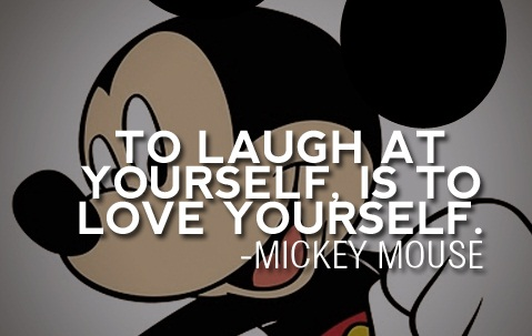 To-laugh-at-yourself-is-to-love-yourself-Mickey-Mouse-Walt-Disney