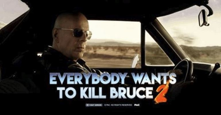 Everybody Wants to Kill Bruce 2