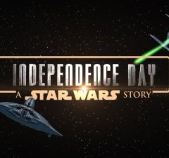 INDEPENDENCE DAY: A STAR WARS STORY