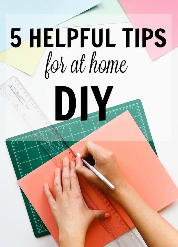 5 Helpful Tips For at Home DIY