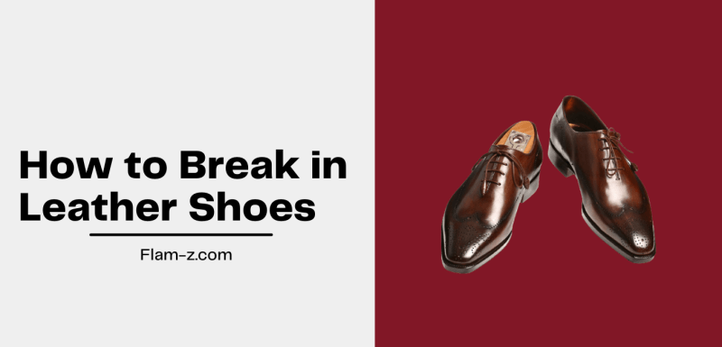 How to Break in Leather Shoes