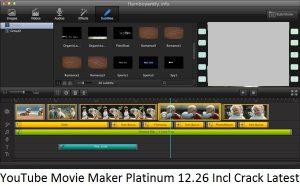 YouTube Movie Maker Platinum 12.26 Incl Crack Latest