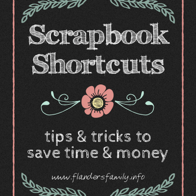 Scrapbook Shortcuts: 4 Steps to Get Started