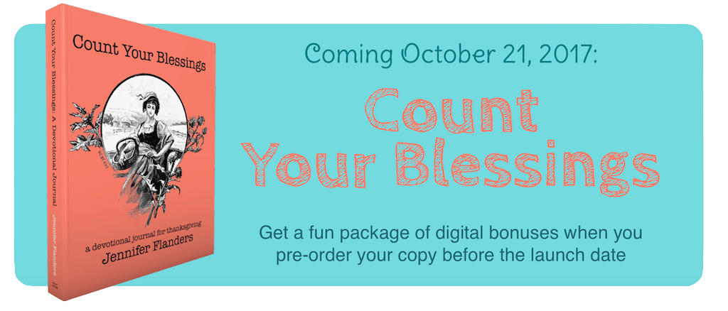 Count Your Blessings: a devotional journal for thanksgiving. Available 10/21/17. Pre-order before the release date to earn a free package of fun digital bonuses.