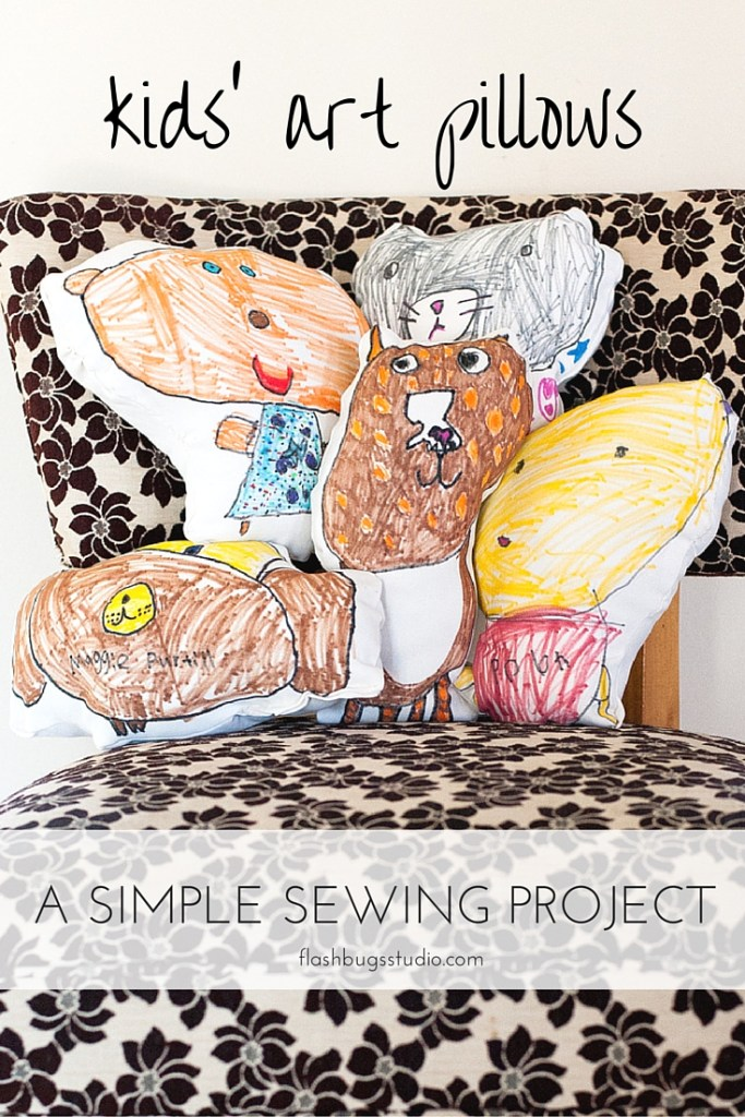 Make pillows of your kids' artwork. Super easy sewing project.