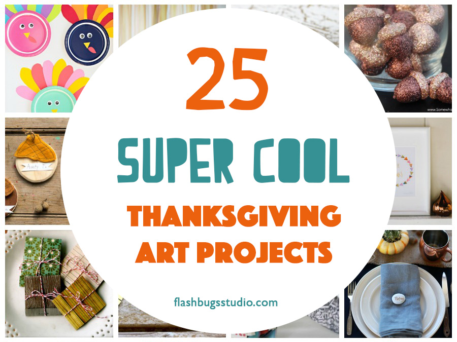 flash-bugs-studio-25-super-awesome-thanksgiving-projects-feature