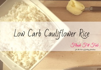 Low Carb Cauliflower Rice Recipe + variations