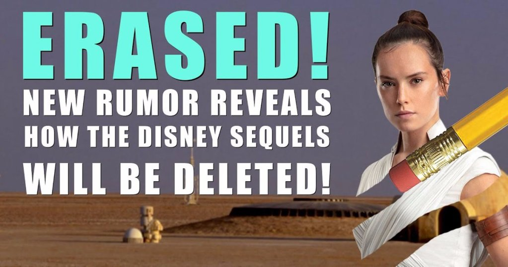 Wild 'Star Wars' Rumor Claims Disney Will Erase the Sequel Trilogy and Reset Canon