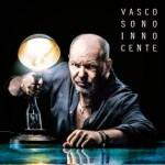 SONO INNOCENTE - il V anniversario del disco più intimo di Vasco