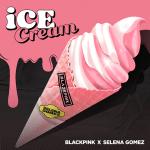 ICE CREAM – il nuovo singolo delle BlackPink e Selena Gomez