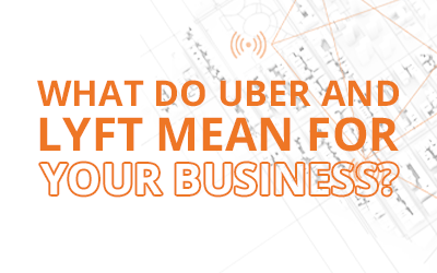 What Do Uber and Lyft Mean for Your Business?