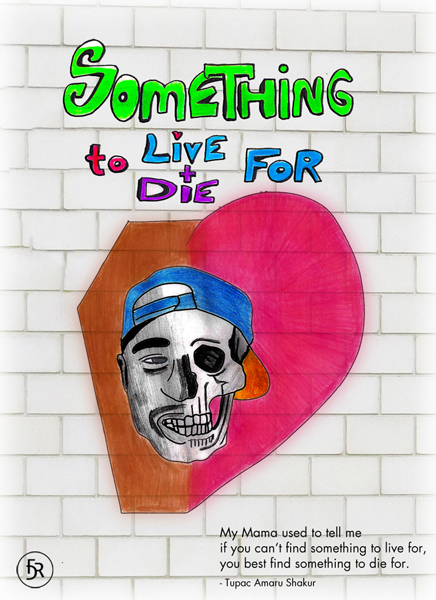 Something to live/die for