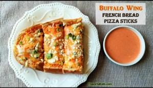 Buffalo Wing French Bread Pizza Sticks
