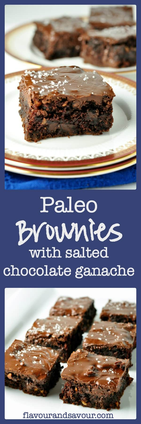 Paleo Brownies with Salted Chocolate Ganache. No grains, no dairy, no refined sugar. Just fudgy brownies with an easy coconut oil and chocolate ganache.Oh my. |www.flavourandsavour.com