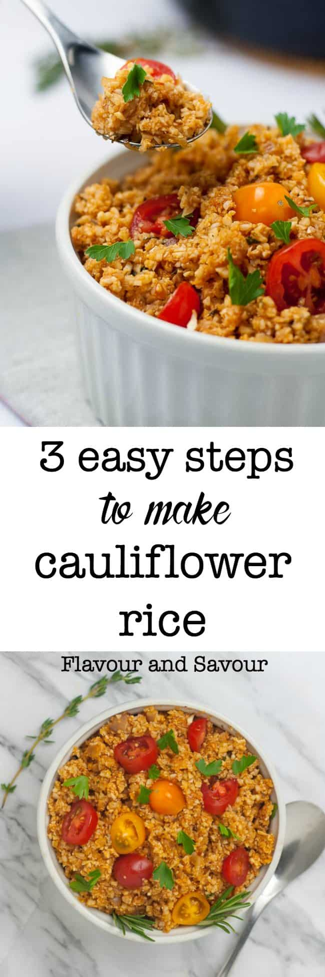 3 Easy Steps to Make Cauliflower Rice. Here is a low-carb alternative to regular rice. You won't believe just how good it is until you try it! Try these 3 flavour combinations, or make your own! #howtomake #cauliflower_rice #lowcarb #cleaneating #paleo #whole30