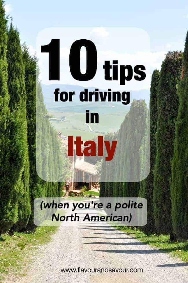 10 Tips for Driving in Italy when you're a polite North American | www.flavourandsavour.com