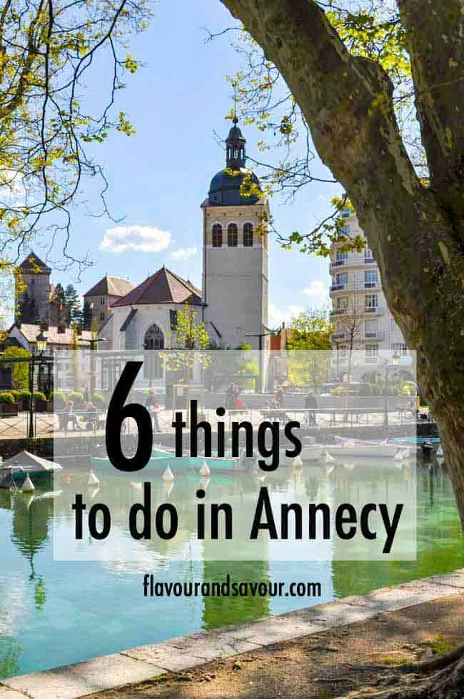 6 things to do in Annecy, France. Travel tips and suggestions for activities, sights and what to eat in Annecy from Flavour and Savour