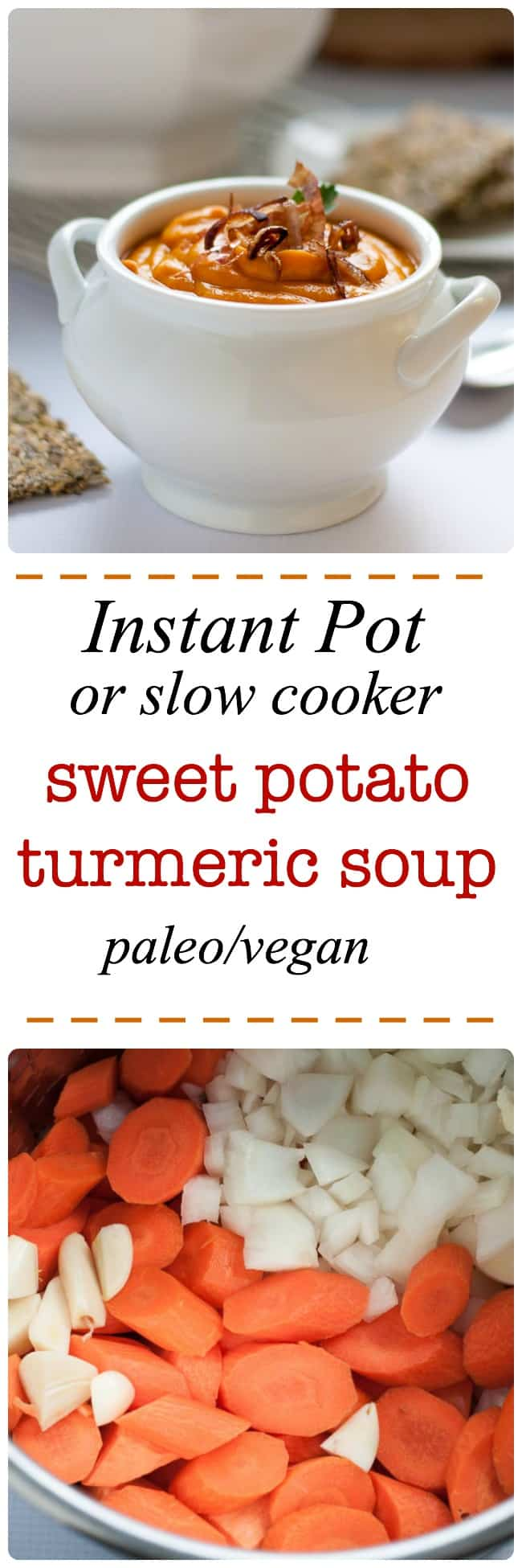 You'll love this Instant Pot or Slow Cooker Sweet Potato Turmeric Soup.  This vegetarian soup is a little sweet with a bit of a kick! It's vegan and paleo. A warm, comforting soup for a fall or winter day. #vegan #paleo #whole30 #instantpot #soup #sweetpotato #turmeric