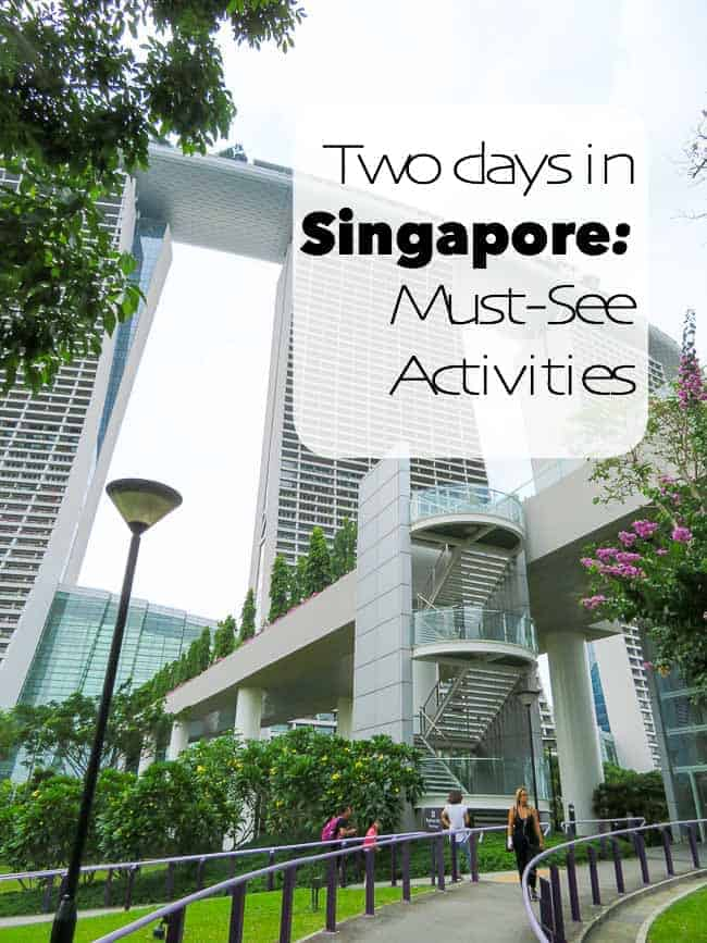Two Days in Singapore: Must-See Activities. A quick guide to two days in Singapore if you only have a short time in this exciting cosmopolitan city. Sights, food and metro advice.