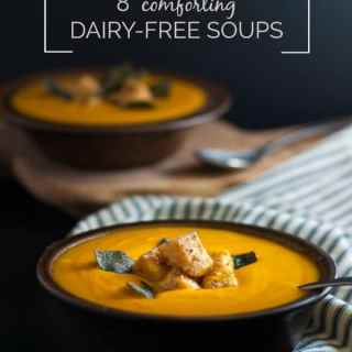 8 Comforting Homemade Dairy-Free Soup Recipes. All are gluten-free, too!