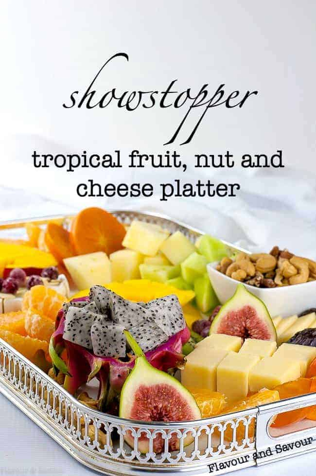 Showstopper Tropical Fruit, Nut and Cheese Platter