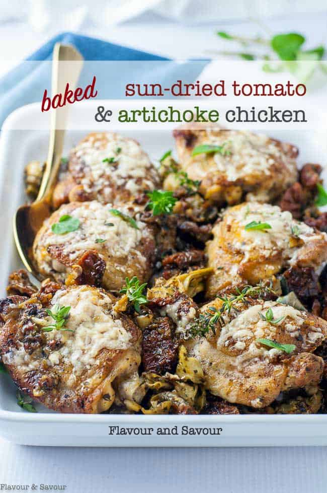 Garlic, wine, sun-dried tomatoes, artichokes, parmesan and fresh herbs! This easy Baked Sun-dried Tomato and Artichoke Chicken thigh recipe will transport you to the hill towns of Tuscany. It's an easy recipe and a one-pot dish. #mediterranean #chicken #thighs #baked #one_pan #artichoke_hearts #sundried_tomatoes #flavourandsavour