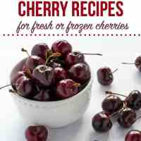 8 Fabulous Cherry Recipes for Fresh or Frozen Cherries