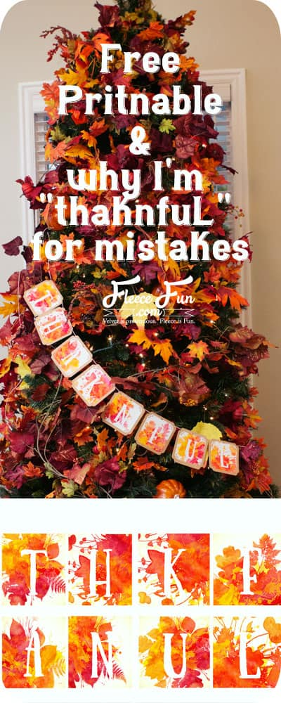 I love this free printable banner for Thanksgiving.  I also love her perspective on mistakes!