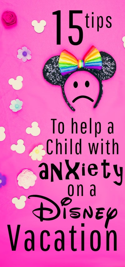 15 Tips to Help a Child with Anxiety on a Disney Vacation. So many helps and and ideas on how to make the trip more enjoyable and manageable. I love tip #8 - definitely going to try that one! #disneyvacation #disneyvacationplanning #disneydascard #disneyanxiety #childwithanxiety #anxietyhelps