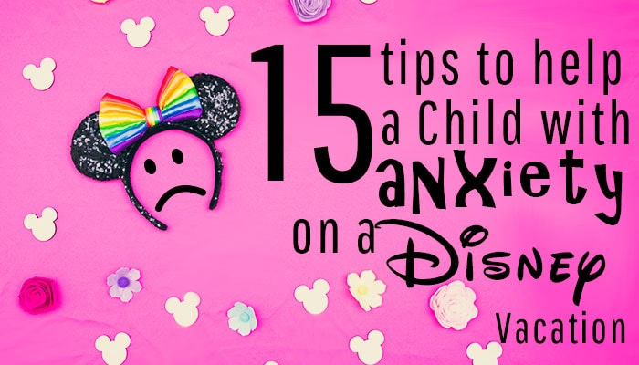 15 Tips to Help a Child with Anxiety on a Disney Vacation. So many helps and and ideas on how to make the trip more enjoyable and manageable. I love tip #8 - definitely going to try that one!