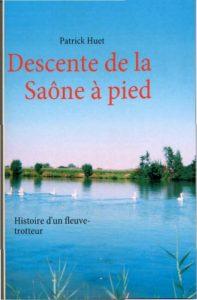 Descente de la Saône à Pied par Patrick Huet