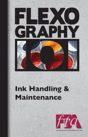 FLEXOGRAPHY 101 Booklet Series - Ink Handling & Maintenance