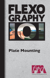 FLEXOGRAPHY 101 Booklet Series - Plate Mounting