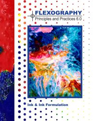 Flexography: Principles & Practices Booklet - Ink & Ink Formulation