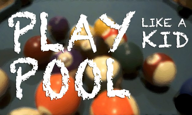 How to Play Pool Like a Kid